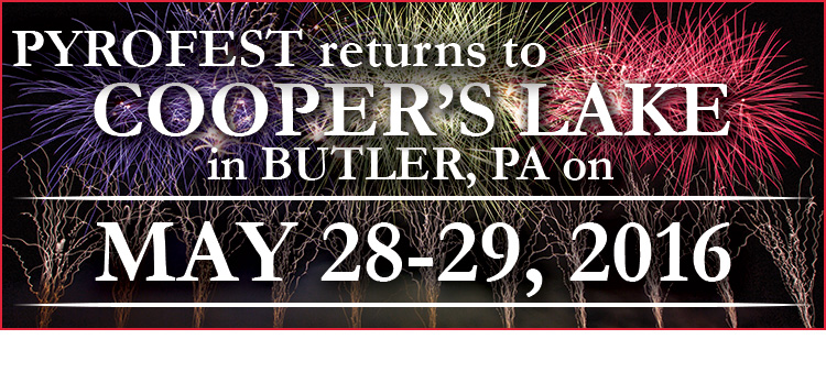 PyroFest returns to Cooper's Lake in Butler, PA on May 28-29, 2016!